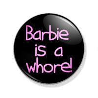 Barbie is a Whore