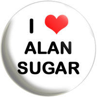 I Love Alan Sugar