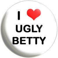I Love Ugly Betty