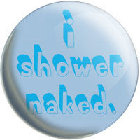 I Shower Naked