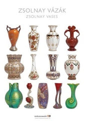 Zsolnay ceramics, vases, cups and eosin