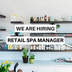 WE ARE HIRING - Seeking a RETAIL SPA MANAGER