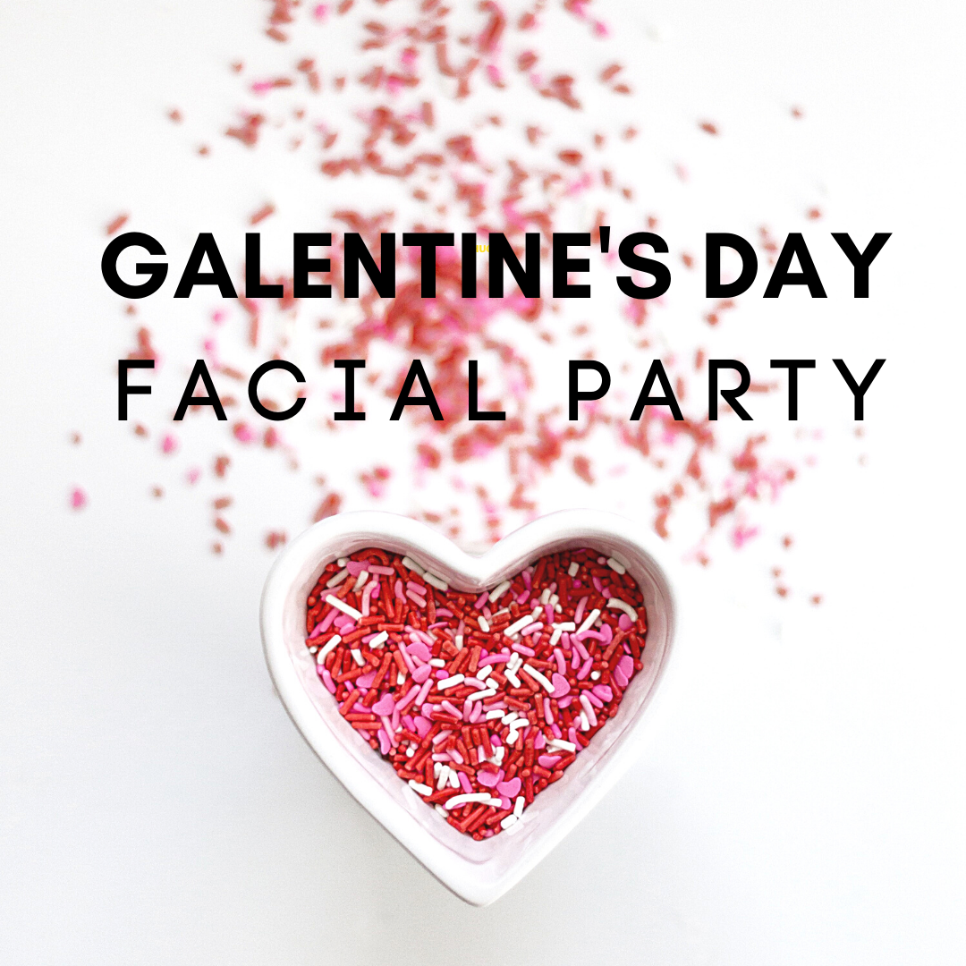 Galentine's Day Facial Party