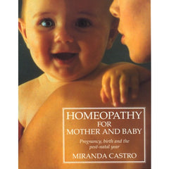 Homeopathy for Mother and Baby (Miranda Castro)