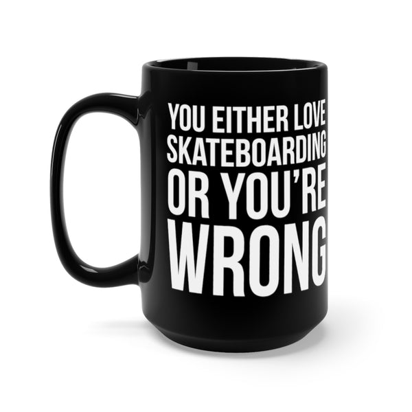 LOVE SKATEBOARDING 15oz Black Ceramic Mug