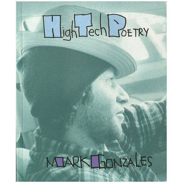 "Mark Gonzales ""High Tech Poetry"" Book"