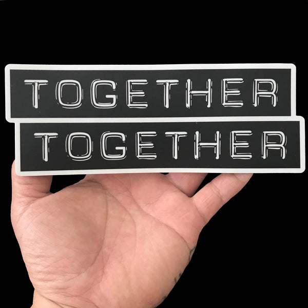 "Together Together · Large Sticker 7.5"" x 2.8"""