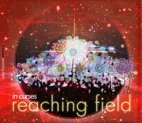 Reaching Field by IN CURSES