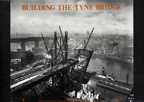 Building the Tyne Bridge poster - View of the Bridge nearing completion from the Gateshead side (ref 88)