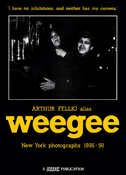 Weegee - New York Photographs 1935 - 1950
