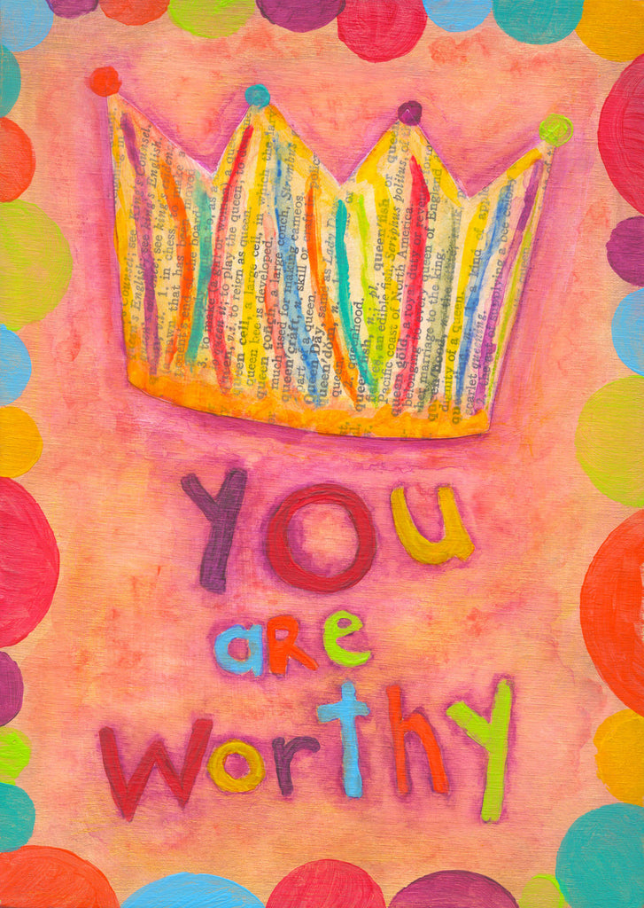 You Are Worthy - Print