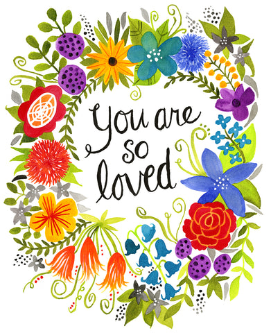 You are so loved - print