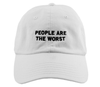 People Are The Worst // White // Unstructured Twill Hat