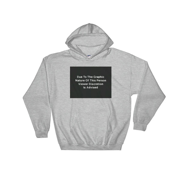 Due To The Graphic Nature // Hooded Sweater
