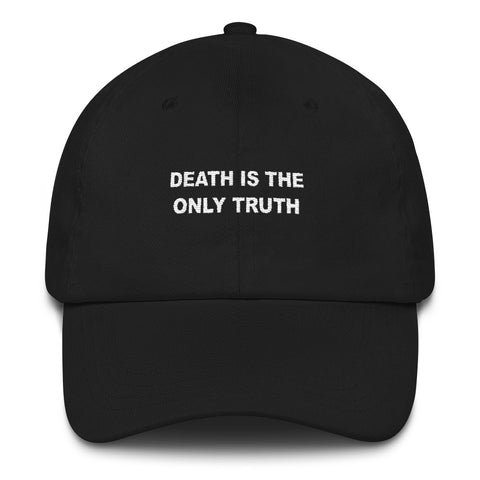 Death Is The Only Truth // Unstructured Cotton Twill Hat