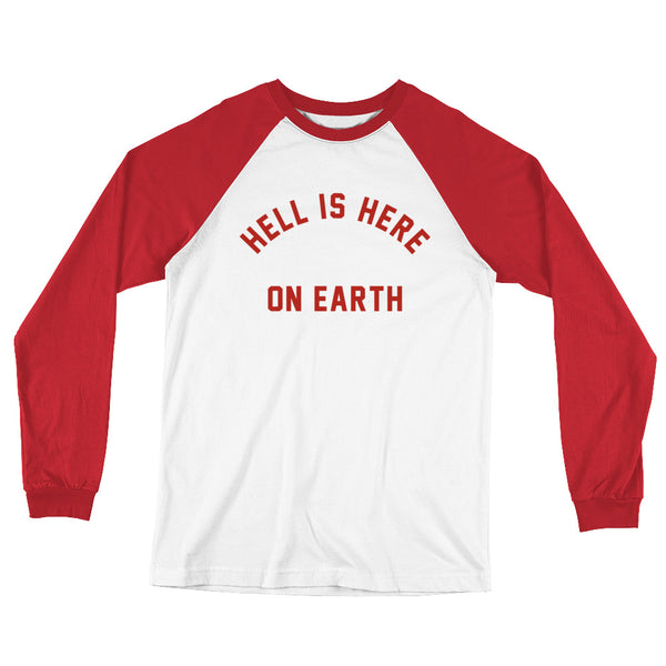 Hell is Here // Long Sleeve Baseball T-Shirt