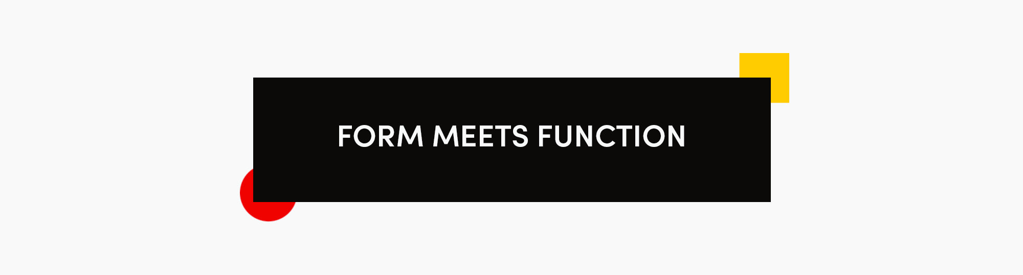 Form Meets Function New Products