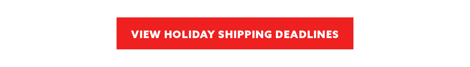 shipping deadlines button