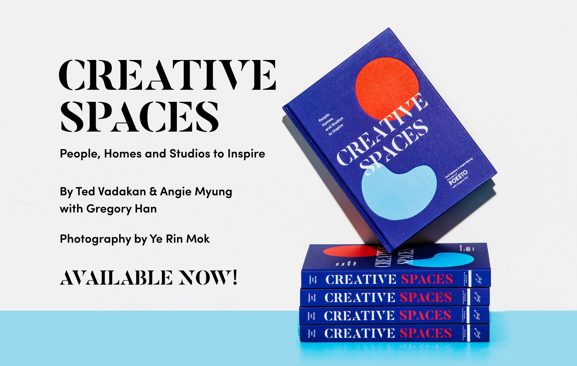 Order Now! Creative Spaces: People, Homes, and Studios to Inpsire. By Ted Vadakan & Angie Myung with Gregory Han, Photographs by Ye Rin Mok. Available August 2019