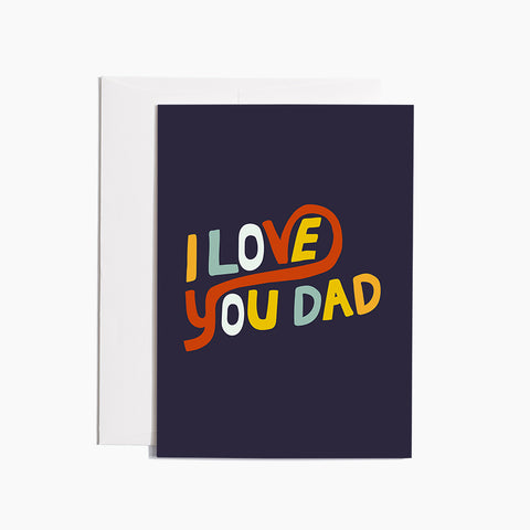 I Love You Dad Card