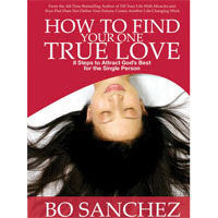 How To Find Your One True Love by Bo Sanchez