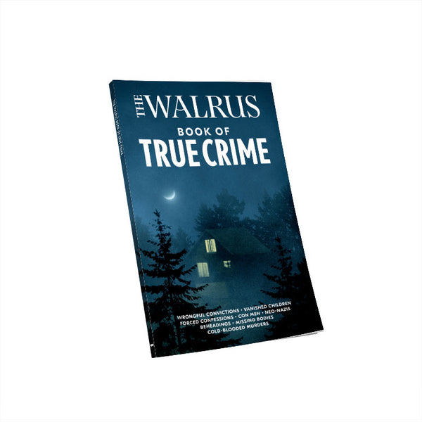 The Walrus Book of True Crime