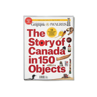 The Story of Canada in 150 Objects - Special Canada 150 Edition