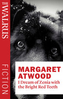 I Dream of Zenia with the Bright Red Teeth by Margaret Atwood