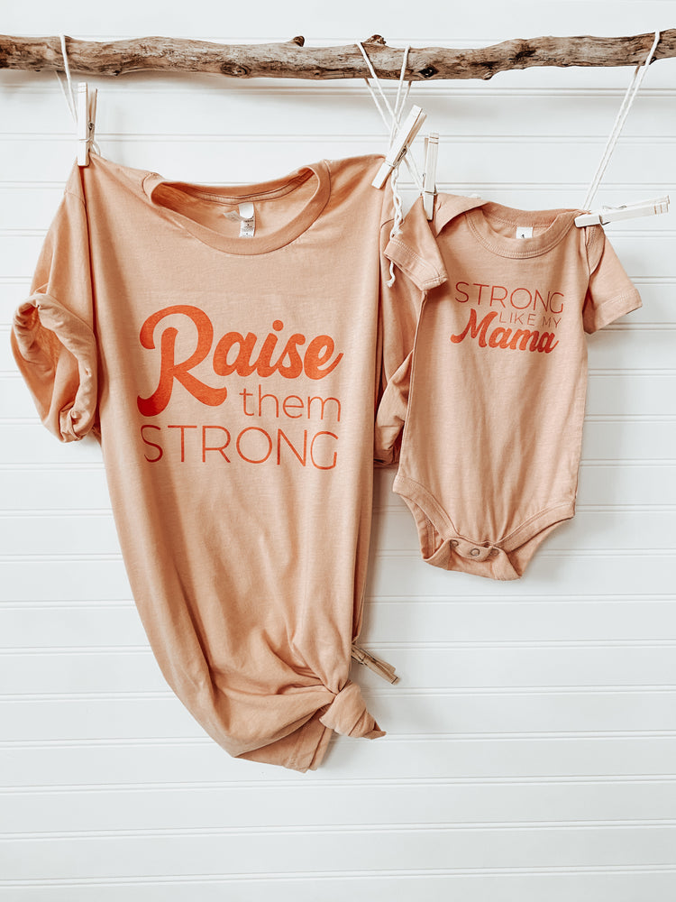 Raise Them Strong - Strong Like Mama