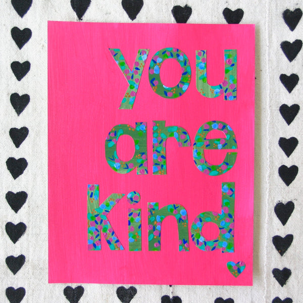 You Are Kind