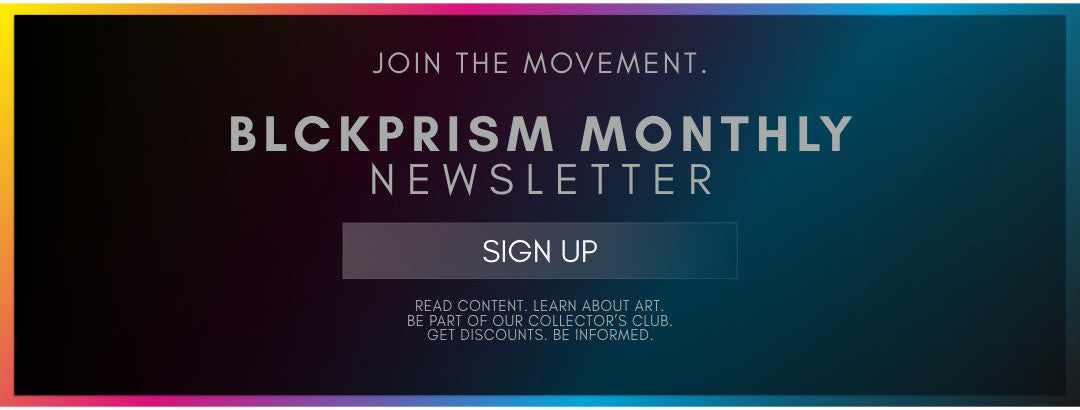Blck Prism Newsletter signup for monthly email about Black art