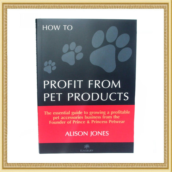 Books & Guides Profit From Pet Products Book - Prince & Princess Designer Petwear