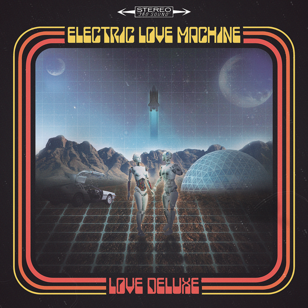 "Electric Love Machine ""Love Deluxe"" 