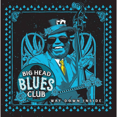 "Big Head Blues Club: ""Way Down Inside"" CD"