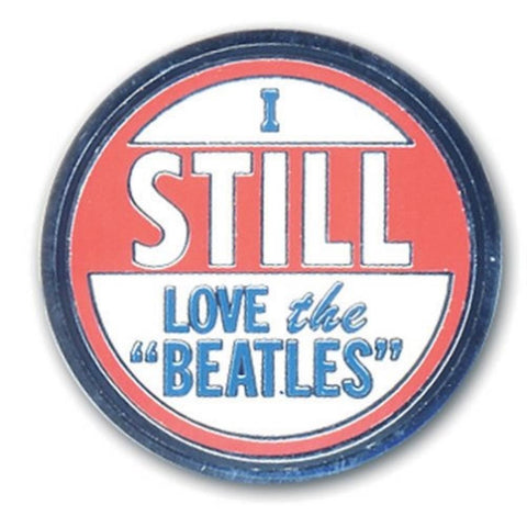 Beatles I Still Love The Beatles Button