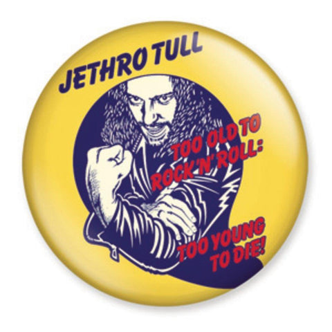 Jethro Tull Too Young To Die Button