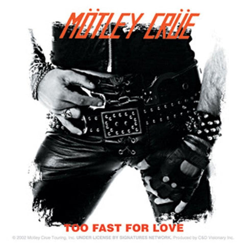 Motley Crue Too Fast For Love Sticker
