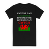 Anyone Can Cuddle Only The Welsh Can Cwtch Unique Gift for Welsh Ladies Gildan Softstyle  Ladies' T-Shirt
