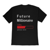 Future Millionaire Loading Please Wait Funny Novelty Unisex T- Shirt for Family and Friends - Unisex Tee Unisex Premium T-Shirt