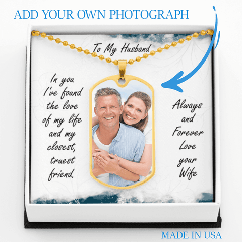 Husband Dog Tag Necklace Gift Upload Photo Jewelry for Him Always and Forever Message Card Keepsake