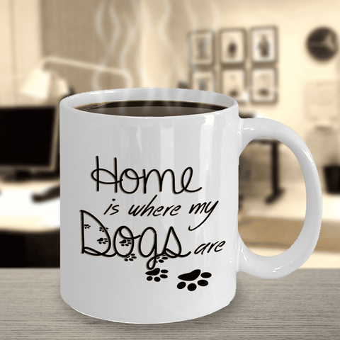 "Image of Gift for Dog Lovers, ""Home is Where My Dogs Are"" Novelty Coffee Mug for Dog Owners"