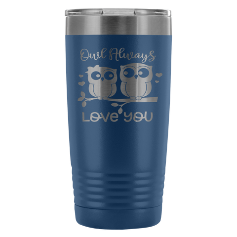 Owl Always Love You 20 oz Tumbler Valentine's Day Novelty Birthday Gift Insulated Travel Mug