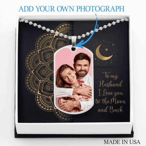 Husband Dog Tag Necklace Gift Upload Male Photo Jewelry Love You to Moon and Back Message Card Keepsake