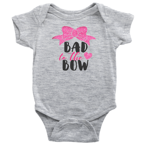 Baby Life Bodysuit Bad to the Bow Funny Body Suit for Girl Infants