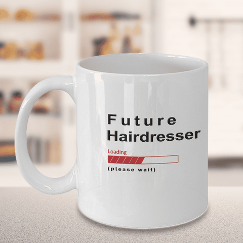 Image of Future Hairdresser Loading Please Wait Coffee Mug Gifts for Women and Men