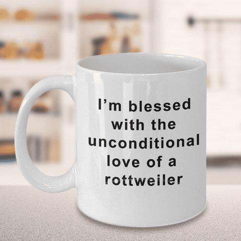Image of Rottweiler Mug I'm Blessed With the Unconditional Love of a Rottweiler Gifts for Women