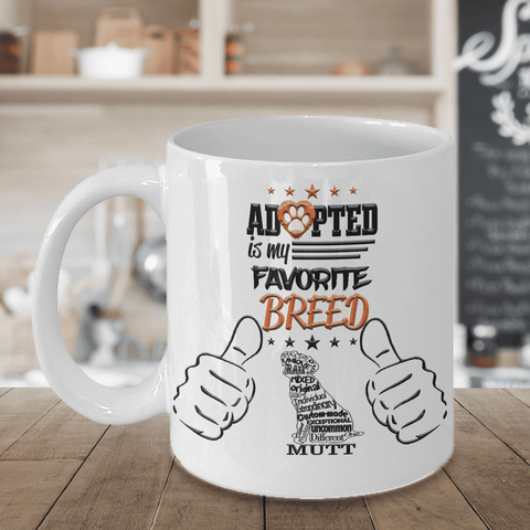 Image of Dog Lover Gift, Adopted Is My Favorite Breed Mutt Dog Mug, Dog Adoption Mug
