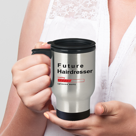 Image of Future Hairdresser Loading Please Wait Travel Mug Gifts for Women and Men