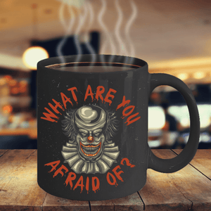 Scary Horror Clown Decoration Figure What Are You Afraid Of? Funny Clown Ceramic Coffee Mug Gift