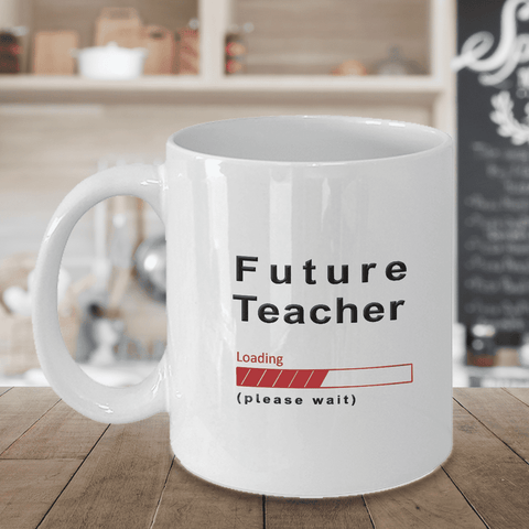 Image of Future Teacher Loading Please Wait Coffee Mug For Teachers Cup Gifts